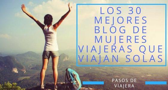 Los 30 mejores blog de mujeres viajeras que viajan solas