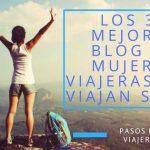 Los 30 mejores blog de mujeres viajeras que viajan solas - pasos de viajera