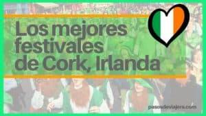 Los mejores festivales de Cork Irlanda - pasos de viajera