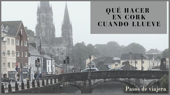 Qué hacer en Cork cuando llueve