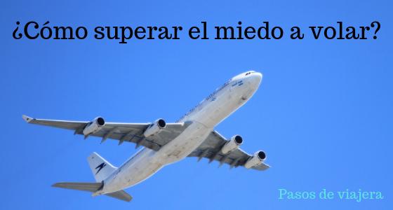 ¿Cuál es el método definitivo para superar el miedo a volar en avión?
