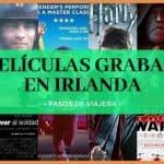 21 películas grabadas en Irlanda - pasos de viajera